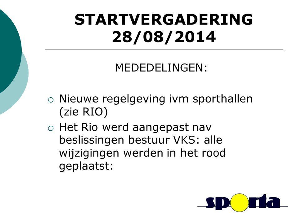 STARTVERGADERING 28/08/2014 MEDEDELINGEN: