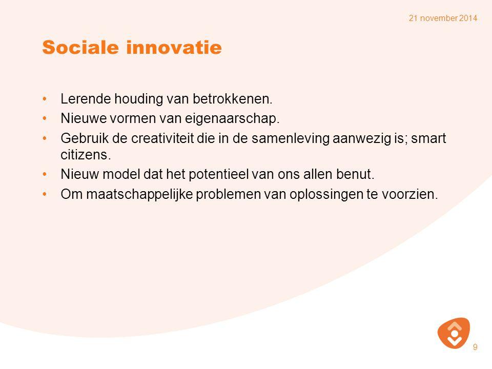 Sociale innovatie Lerende houding van betrokkenen.