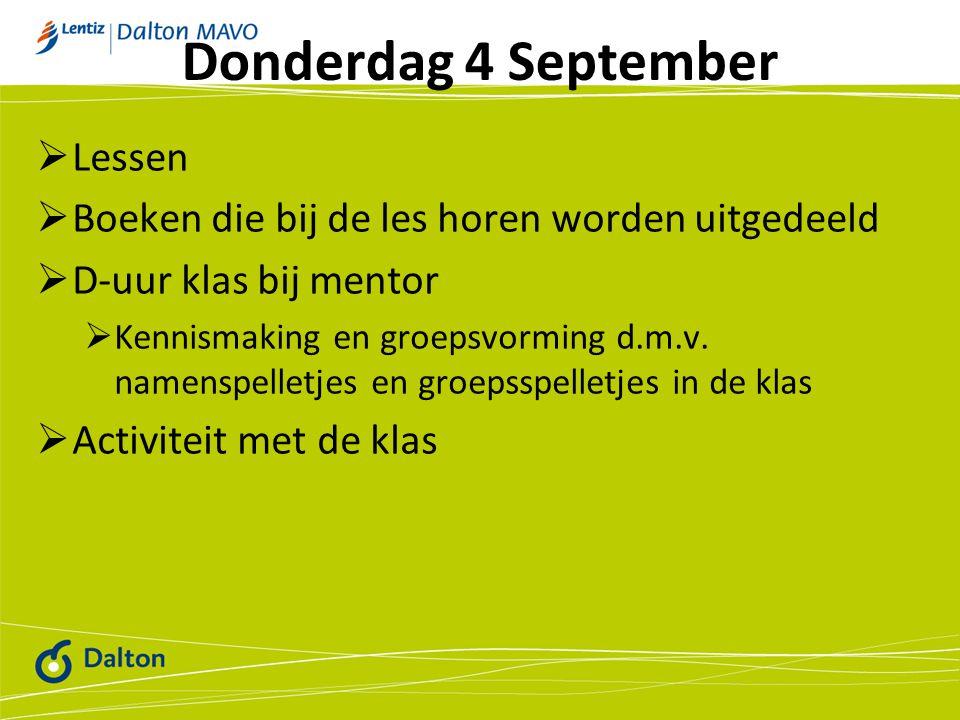 Donderdag 4 September Lessen