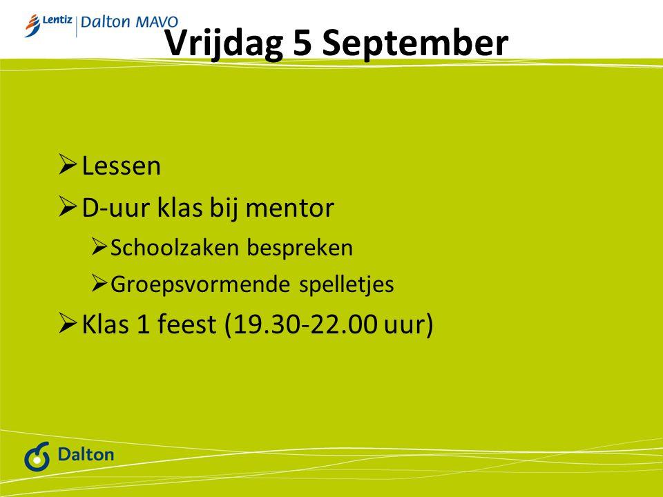 Vrijdag 5 September Lessen D-uur klas bij mentor