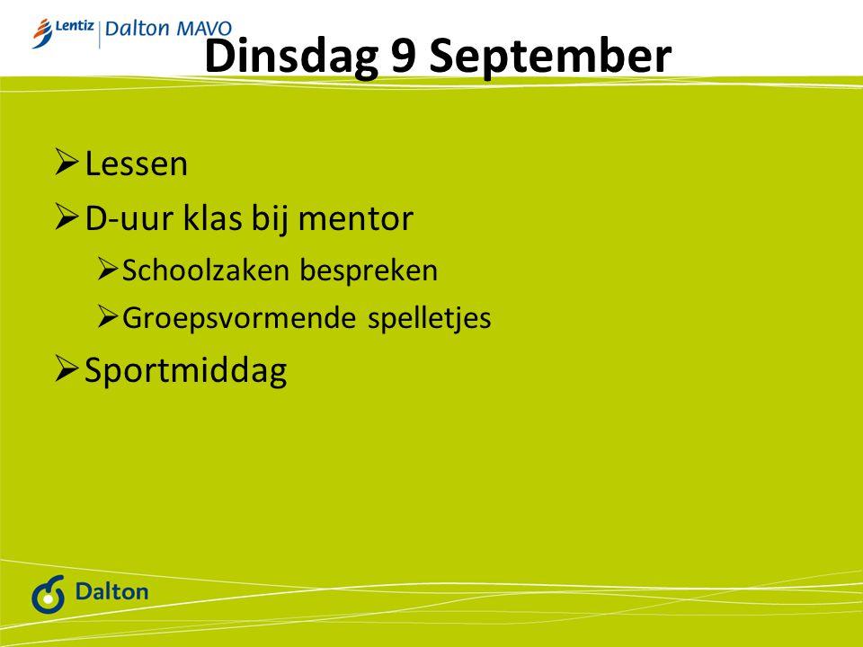 Dinsdag 9 September Lessen D-uur klas bij mentor Sportmiddag