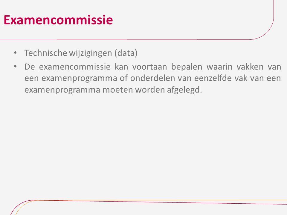 Examencommissie Technische wijzigingen (data)