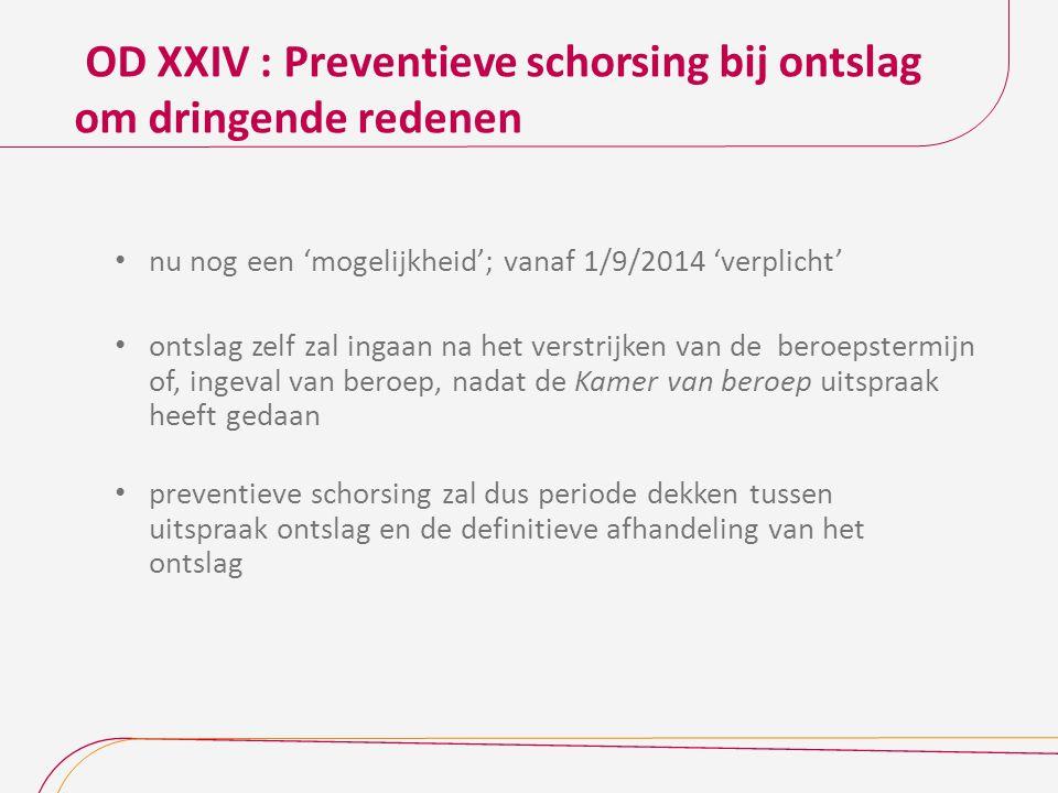 OD XXIV : Preventieve schorsing bij ontslag om dringende redenen