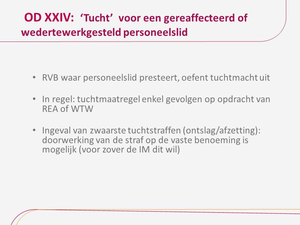 OD XXIV: 'Tucht' voor een gereaffecteerd of wedertewerkgesteld personeelslid