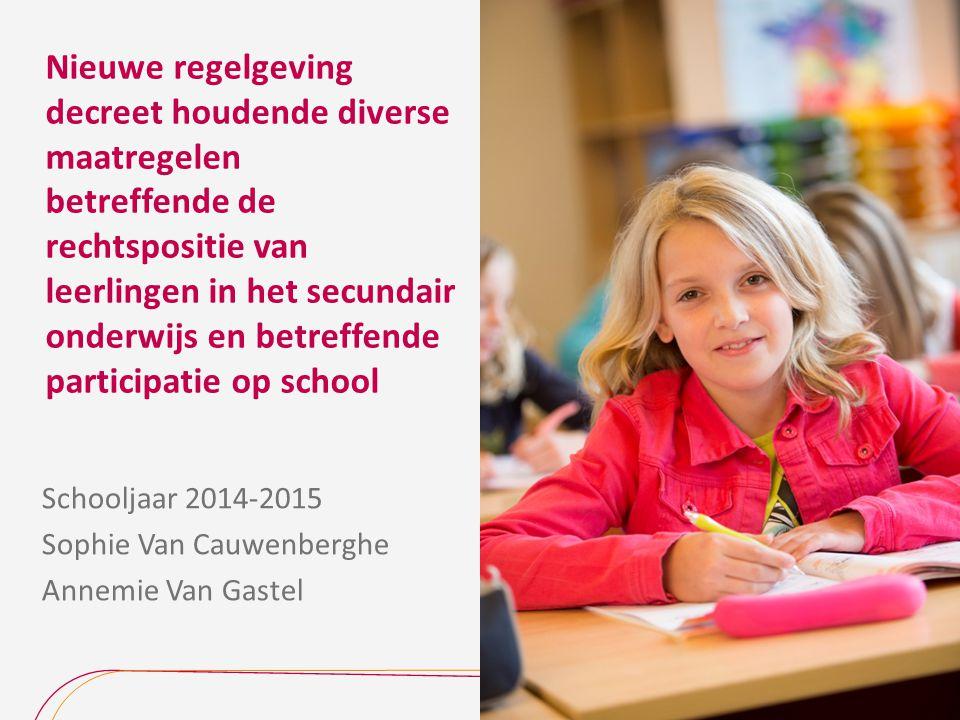 Schooljaar 2014-2015 Sophie Van Cauwenberghe Annemie Van Gastel