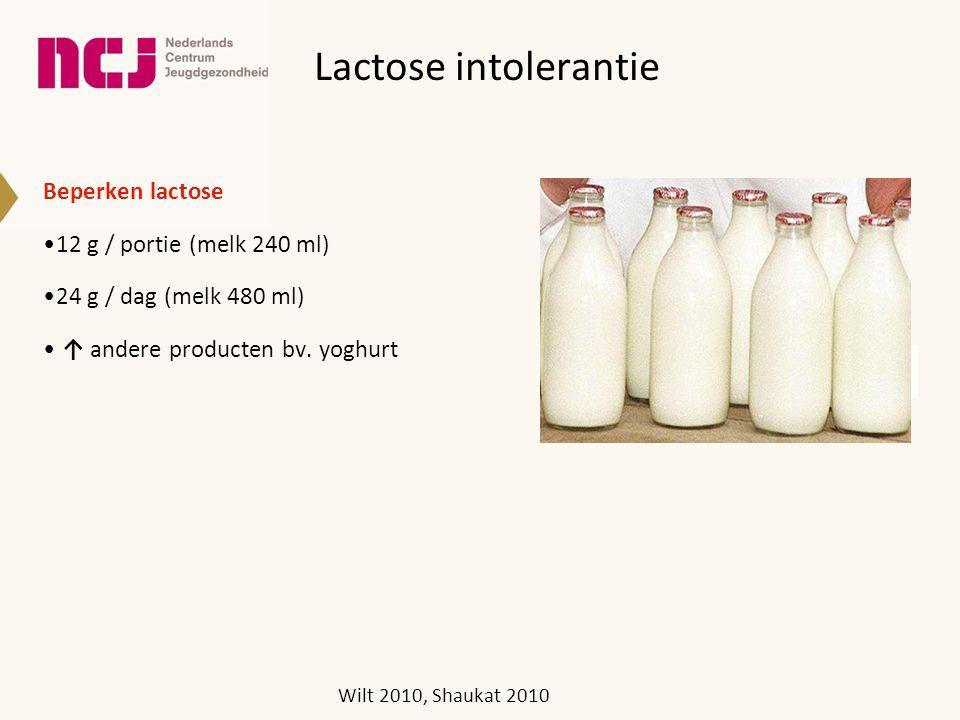 Lactose intolerantie Beperken lactose 12 g / portie (melk 240 ml)