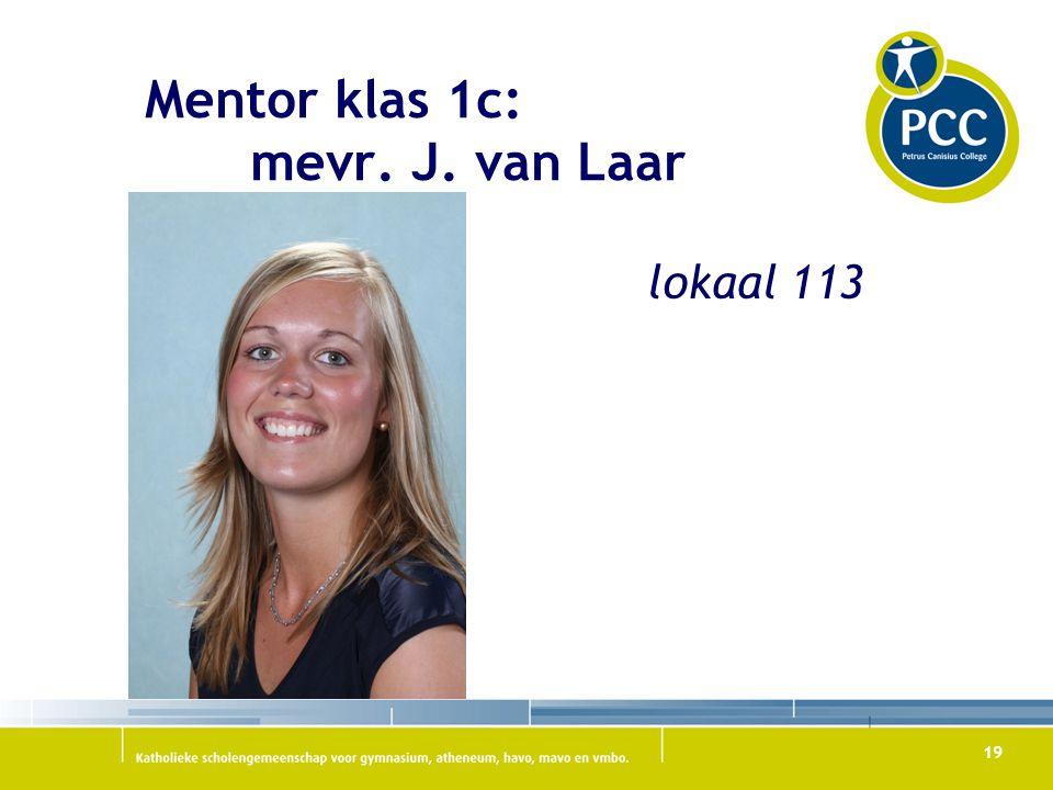 Mentor klas 1c: mevr. J. van Laar