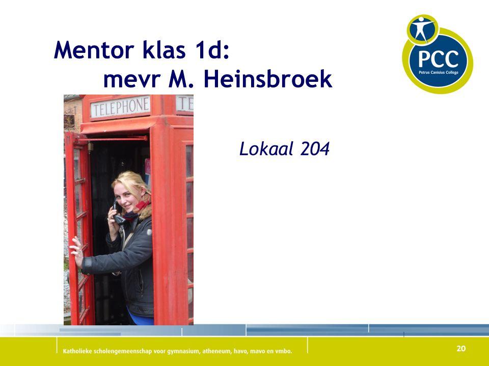 Mentor klas 1d: mevr M. Heinsbroek