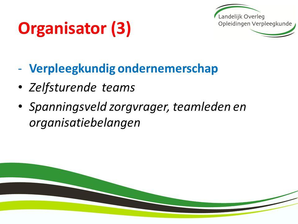 Organisator (3) Verpleegkundig ondernemerschap Zelfsturende teams