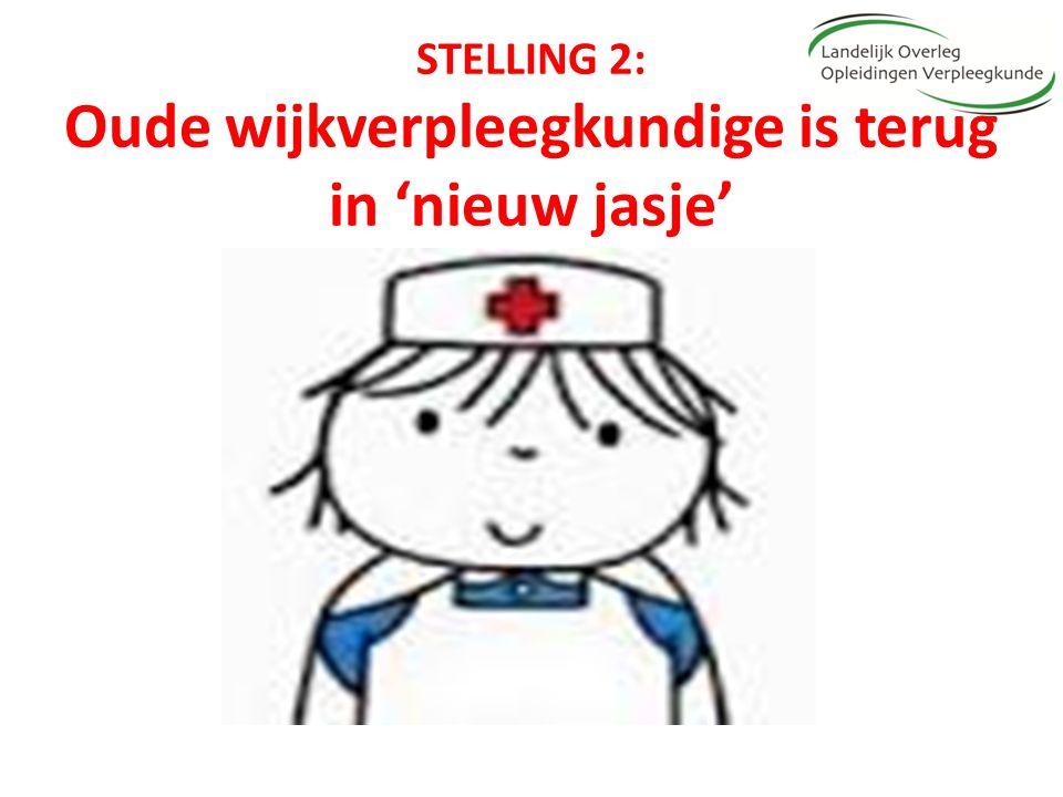 STELLING 2: Oude wijkverpleegkundige is terug in 'nieuw jasje'