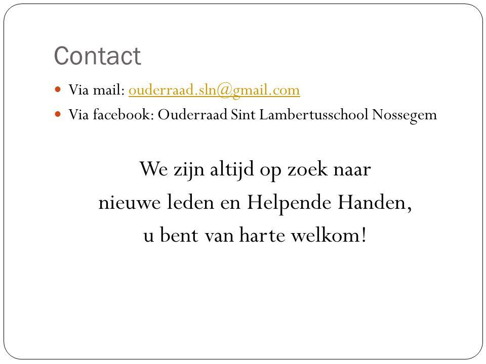 Contact We zijn altijd op zoek naar nieuwe leden en Helpende Handen,