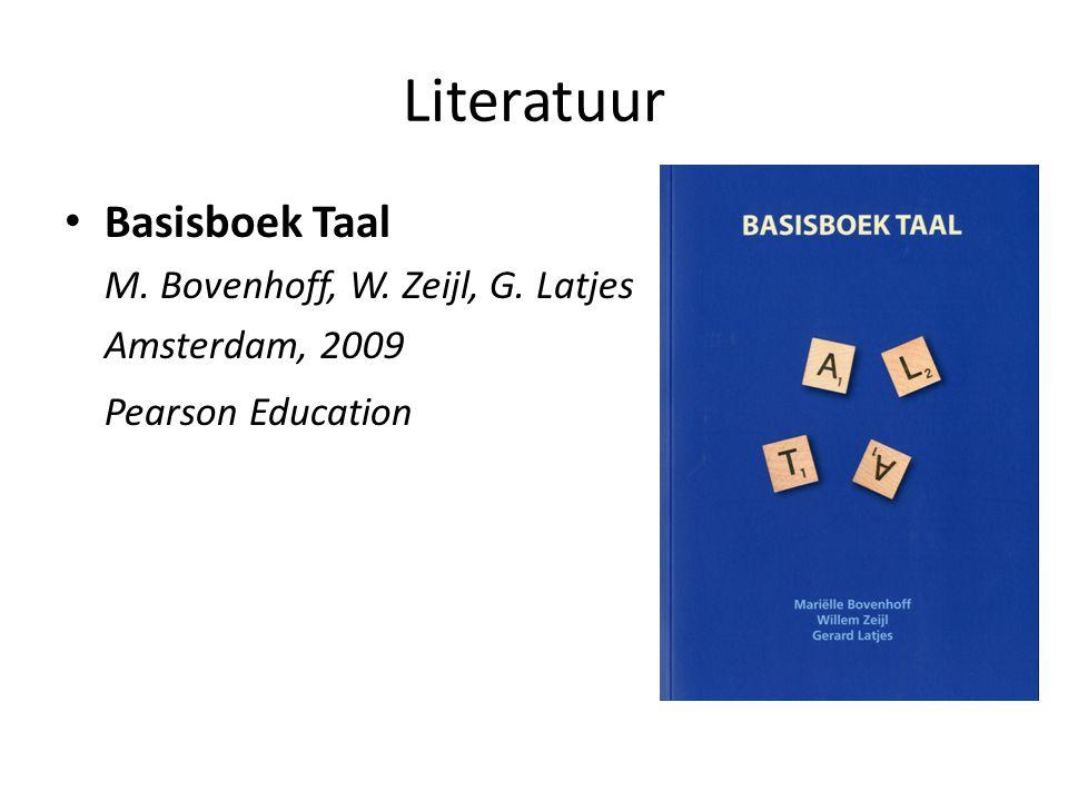 Literatuur Basisboek Taal M. Bovenhoff, W. Zeijl, G. Latjes