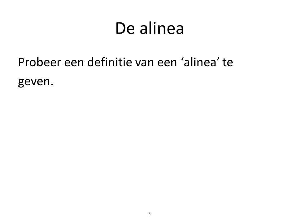 De alinea Probeer een definitie van een 'alinea' te geven.