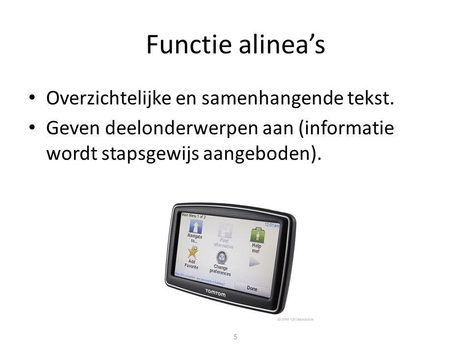 Functie alinea's Overzichtelijke en samenhangende tekst.