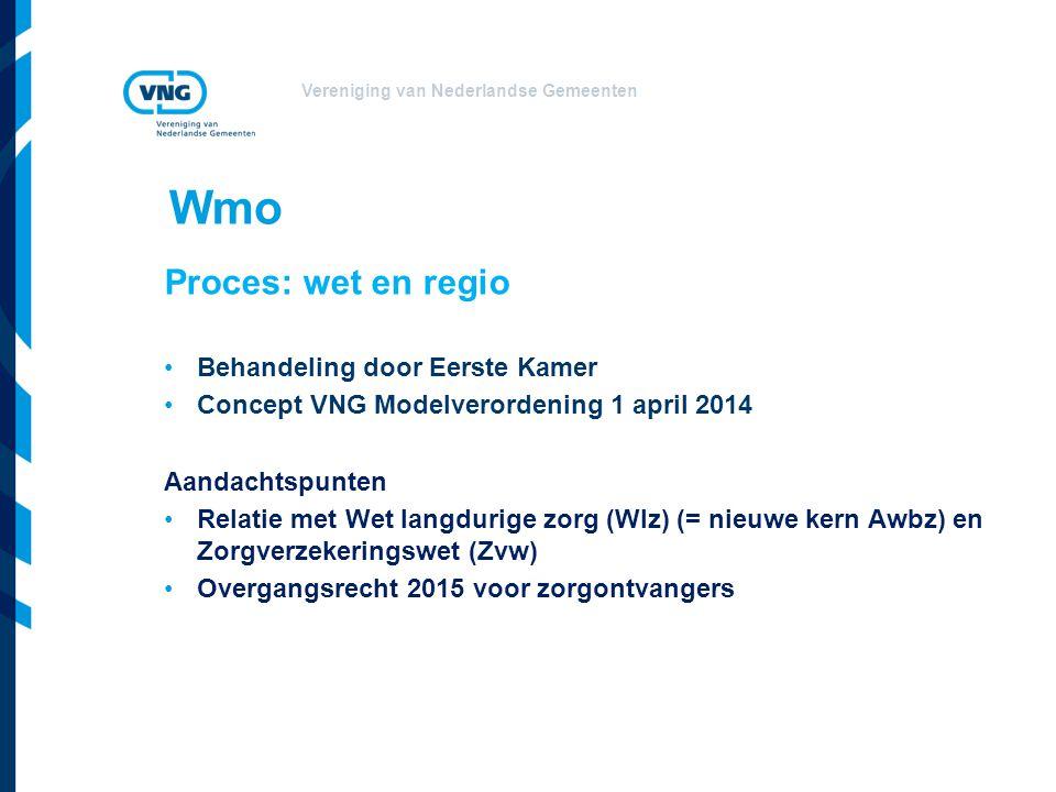 Wmo Proces: wet en regio Behandeling door Eerste Kamer