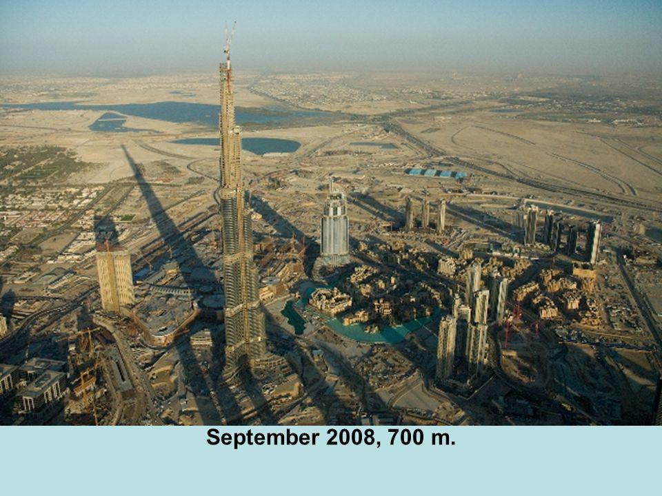 September 2008, 700 m.