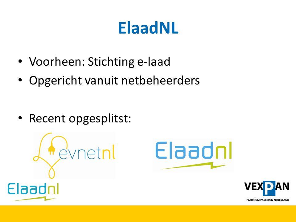 ElaadNL Voorheen: Stichting e-laad Opgericht vanuit netbeheerders