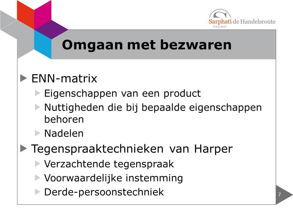 Omgaan met bezwaren ENN-matrix Tegenspraaktechnieken van Harper