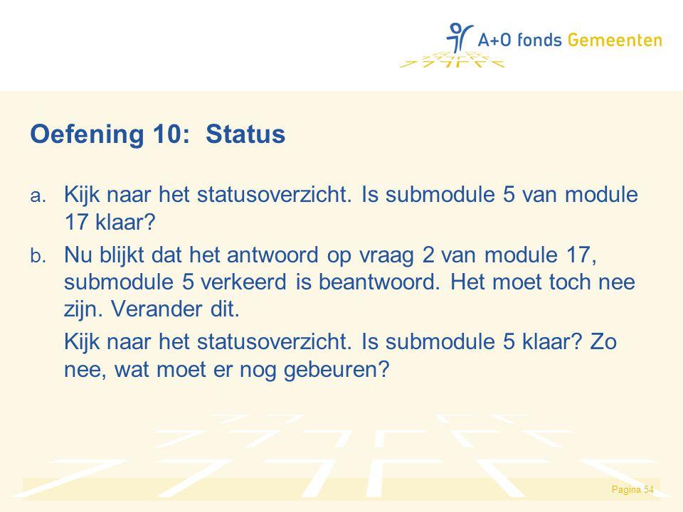 Oefening 10: Status Kijk naar het statusoverzicht. Is submodule 5 van module 17 klaar