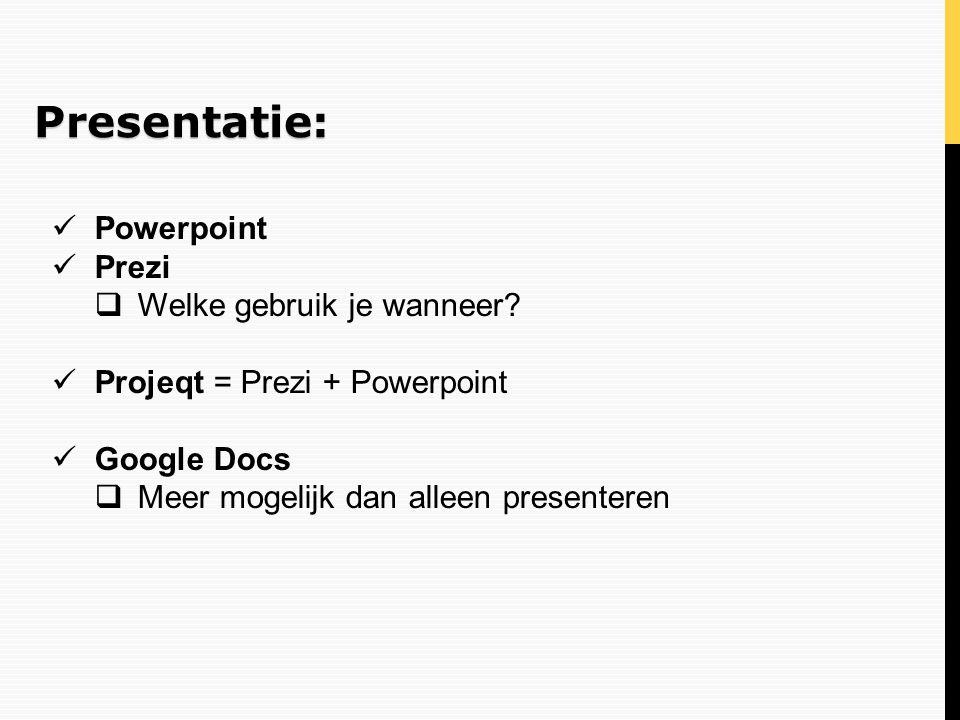 Presentatie: Powerpoint Prezi Welke gebruik je wanneer