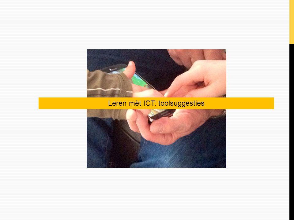 Leren mèt ICT: toolsuggesties