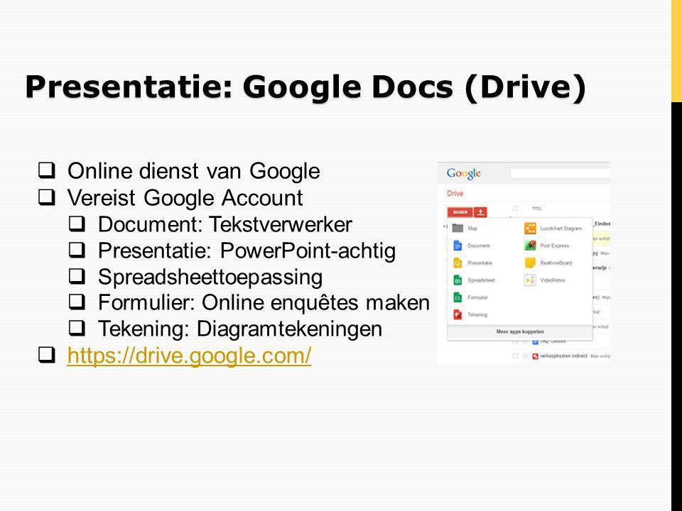 Presentatie: Google Docs (Drive)