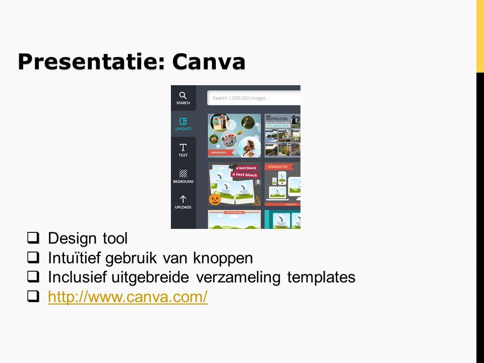 Presentatie: Canva Design tool Intuïtief gebruik van knoppen