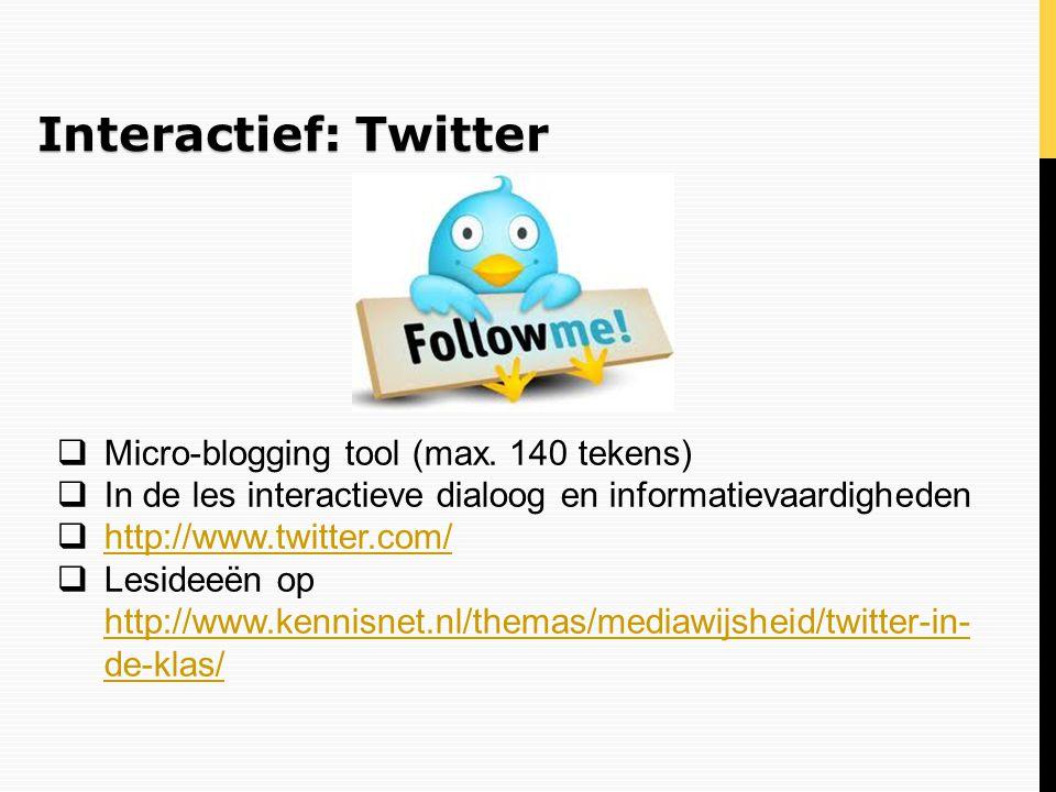 Interactief: Twitter Micro-blogging tool (max. 140 tekens)