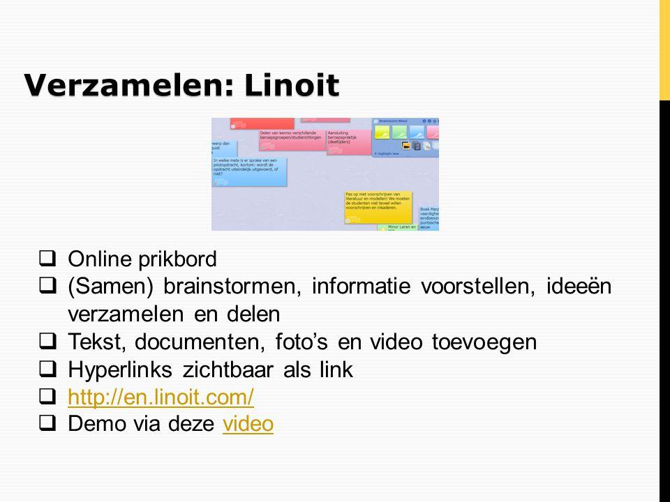 Verzamelen: Linoit Online prikbord. (Samen) brainstormen, informatie voorstellen, ideeën verzamelen en delen.