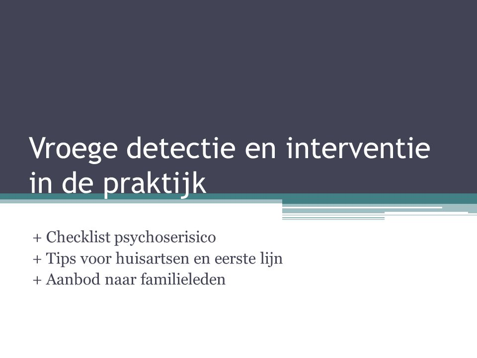 Vroege detectie en interventie in de praktijk