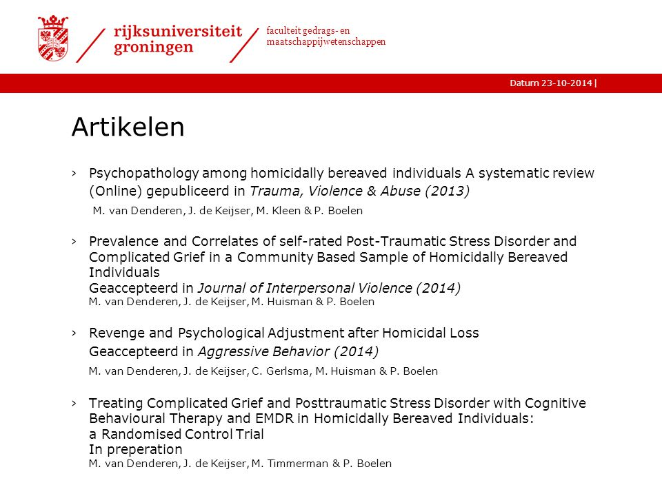 Artikelen Psychopathology among homicidally bereaved individuals A systematic review. (Online) gepubliceerd in Trauma, Violence & Abuse (2013)