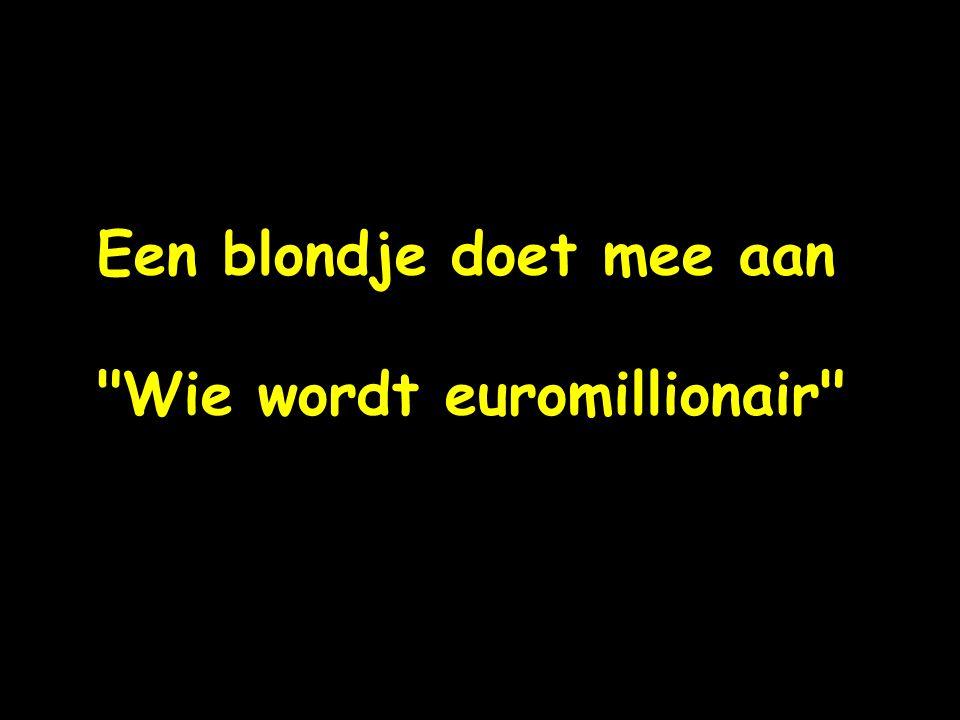 Een blondje doet mee aan Wie wordt euromillionair