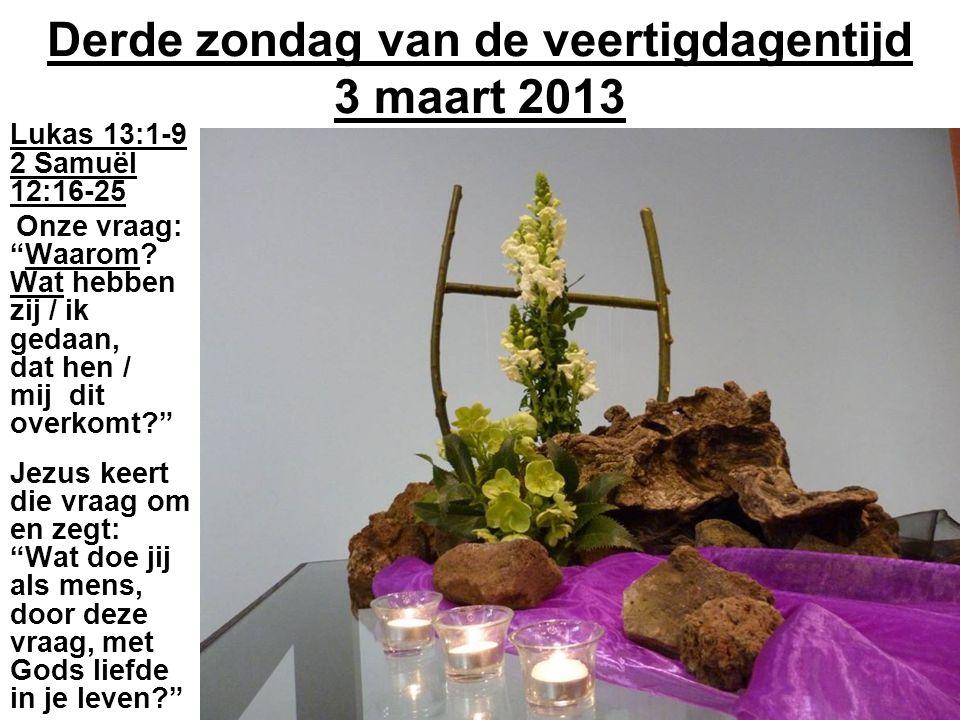 Derde zondag van de veertigdagentijd 3 maart 2013