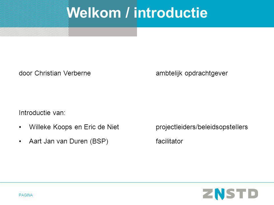 Welkom / introductie door Christian Verberne ambtelijk opdrachtgever