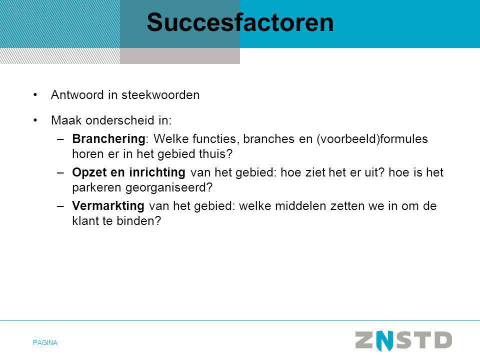 Succesfactoren Antwoord in steekwoorden Maak onderscheid in: