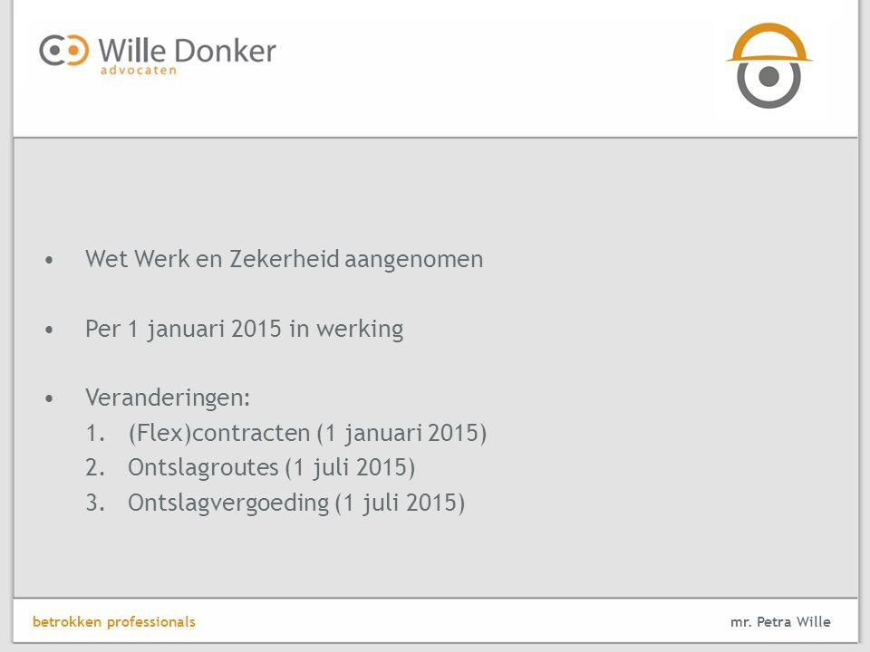 Wet Werk en Zekerheid aangenomen Per 1 januari 2015 in werking
