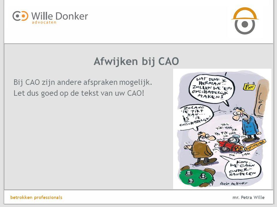Afwijken bij CAO Bij CAO zijn andere afspraken mogelijk.