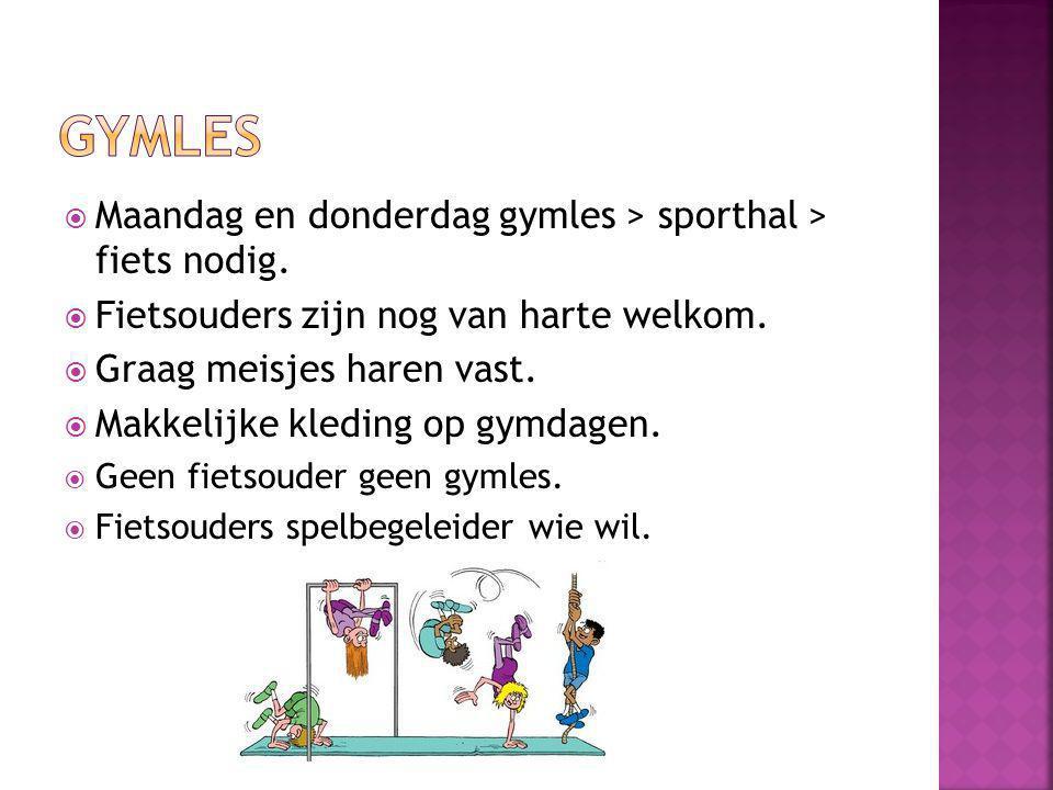 Gymles Maandag en donderdag gymles > sporthal > fiets nodig.