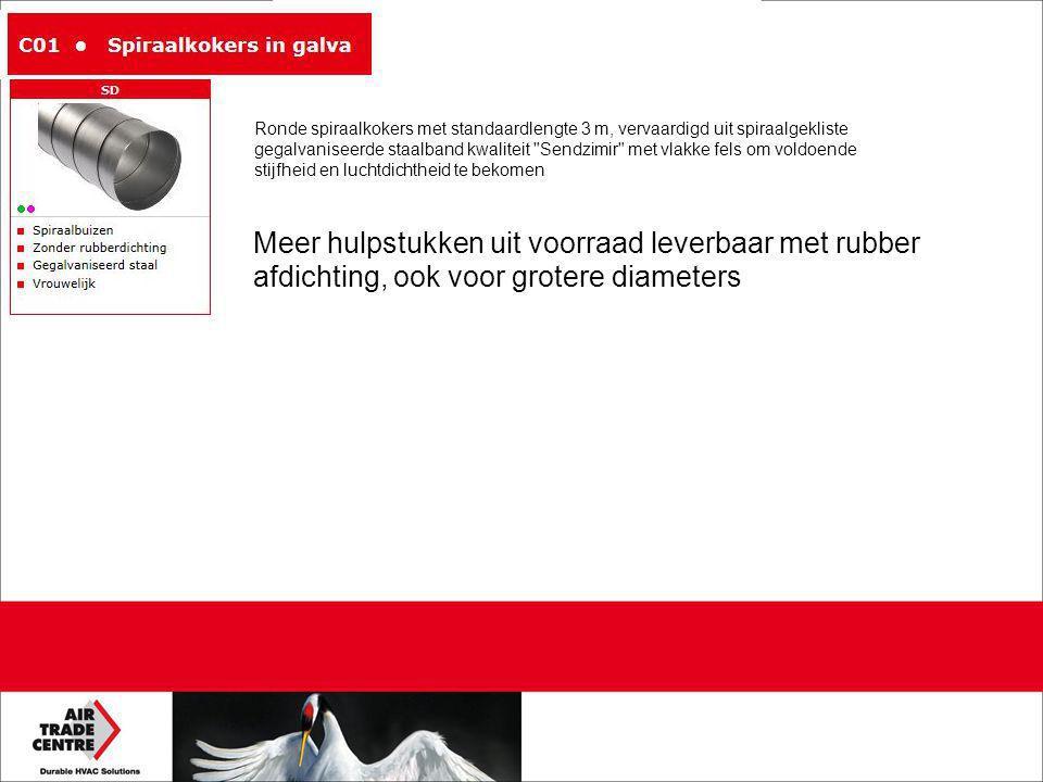 Ronde spiraalkokers met standaardlengte 3 m, vervaardigd uit spiraalgekliste gegalvaniseerde staalband kwaliteit Sendzimir met vlakke fels om voldoende stijfheid en luchtdichtheid te bekomen