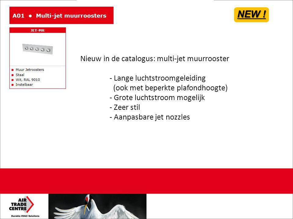 NEW ! Nieuw in de catalogus: multi-jet muurrooster