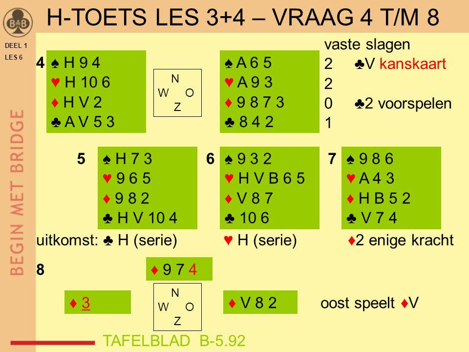 H-TOETS LES 3+4 – VRAAG 4 T/M 8