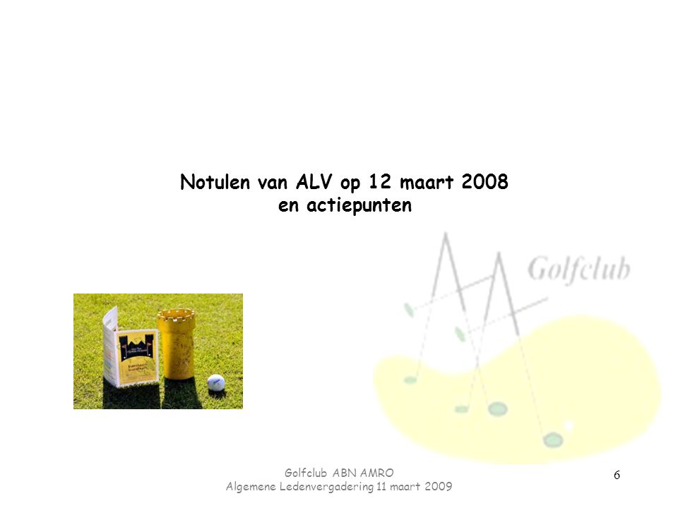 Notulen van ALV op 12 maart 2008 en actiepunten