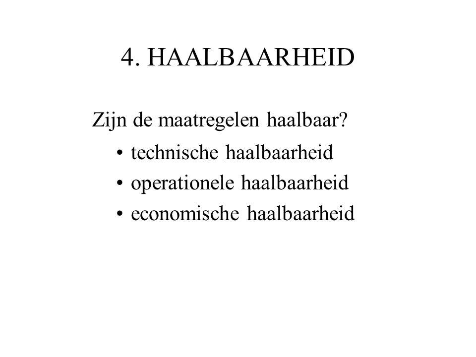 4. HAALBAARHEID Zijn de maatregelen haalbaar technische haalbaarheid