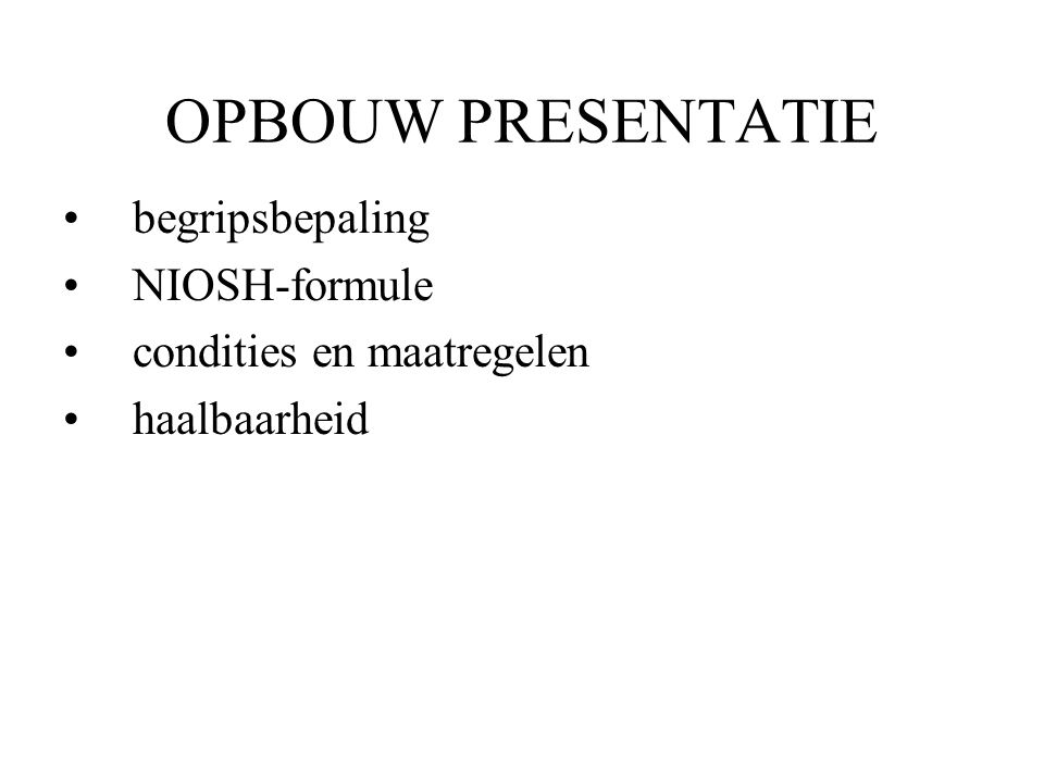 OPBOUW PRESENTATIE begripsbepaling NIOSH-formule
