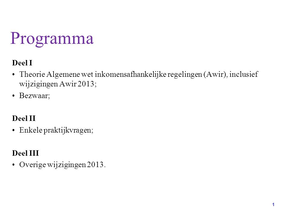 Programma Deel I. Theorie Algemene wet inkomensafhankelijke regelingen (Awir), inclusief wijzigingen Awir 2013;