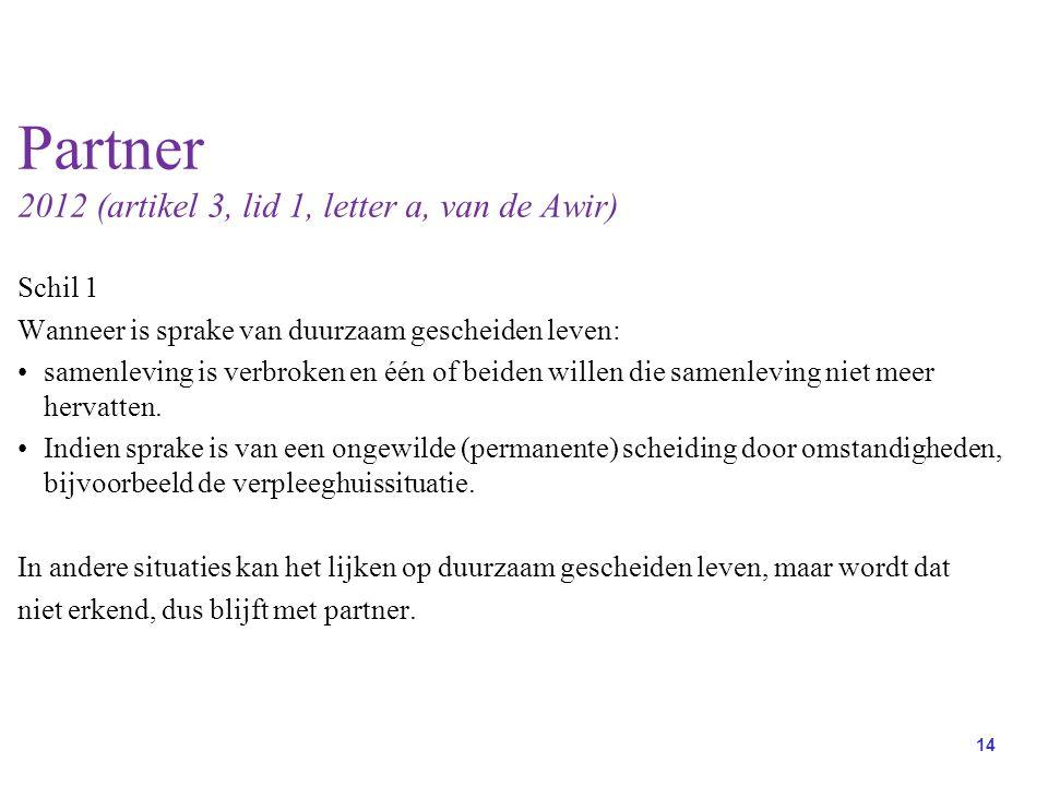 Partner 2012 (artikel 3, lid 1, letter a, van de Awir)