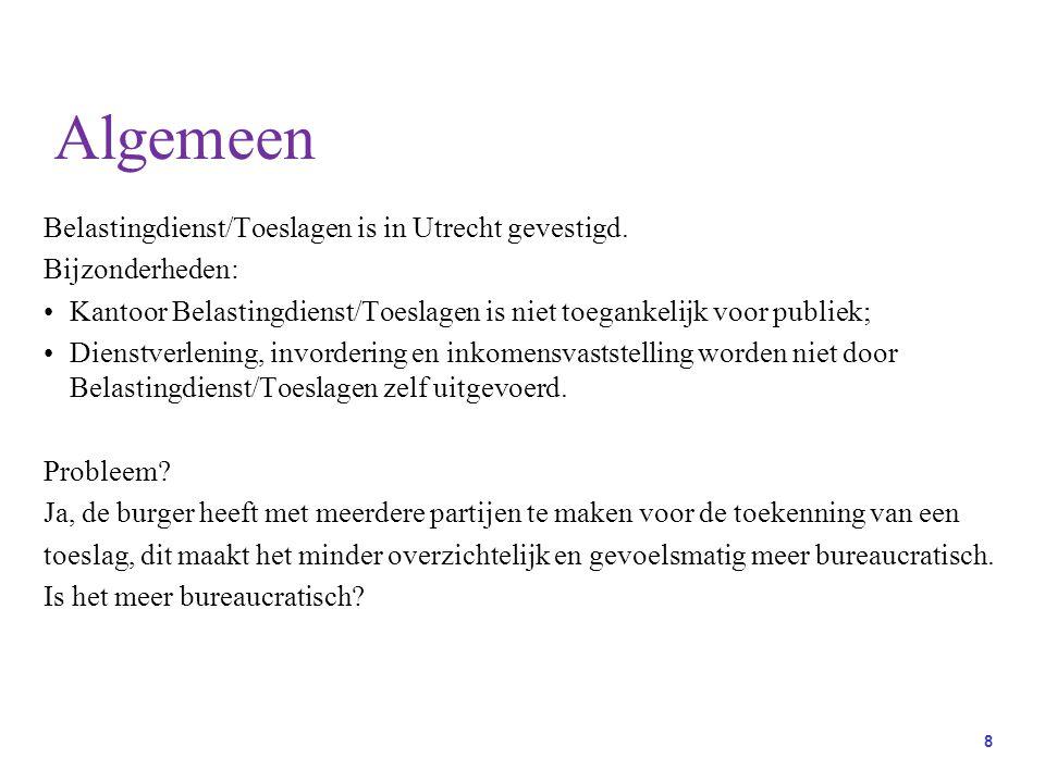 Algemeen Belastingdienst/Toeslagen is in Utrecht gevestigd.