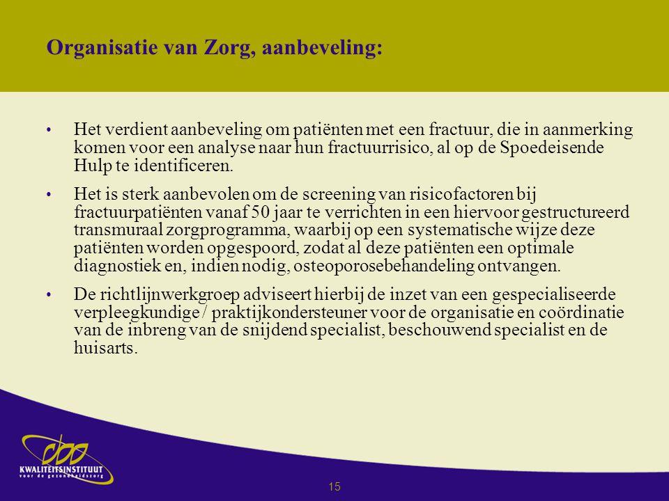 Organisatie van Zorg, aanbeveling: