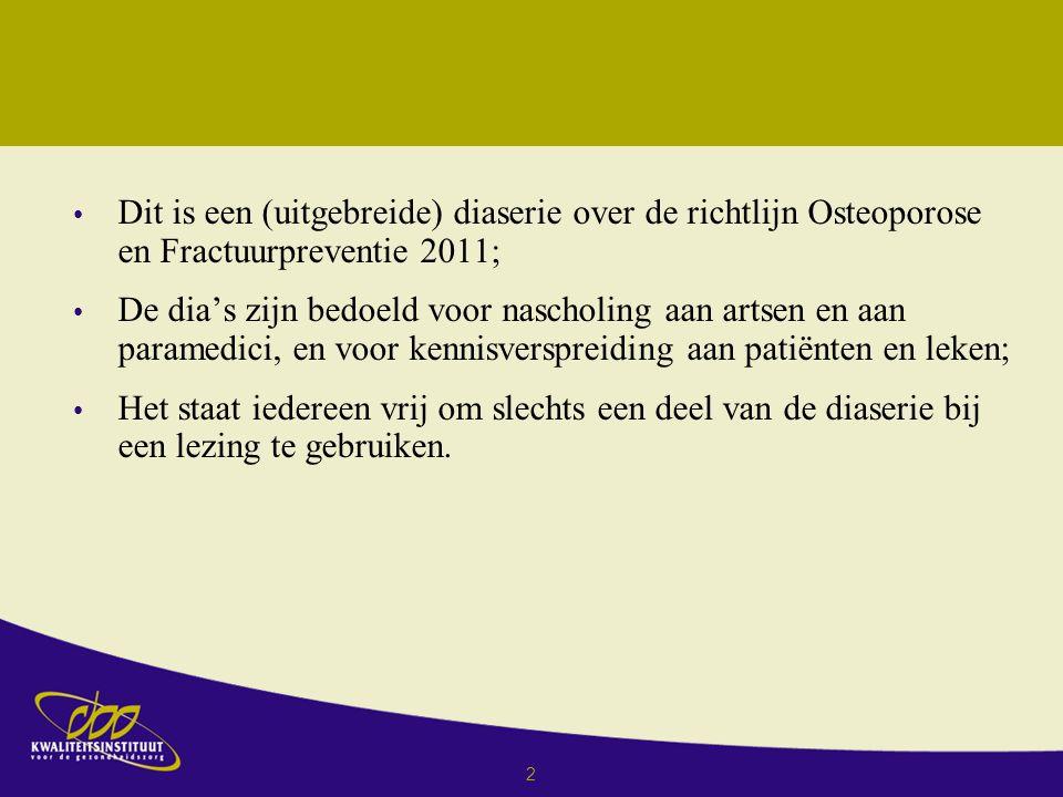 Dit is een (uitgebreide) diaserie over de richtlijn Osteoporose en Fractuurpreventie 2011;
