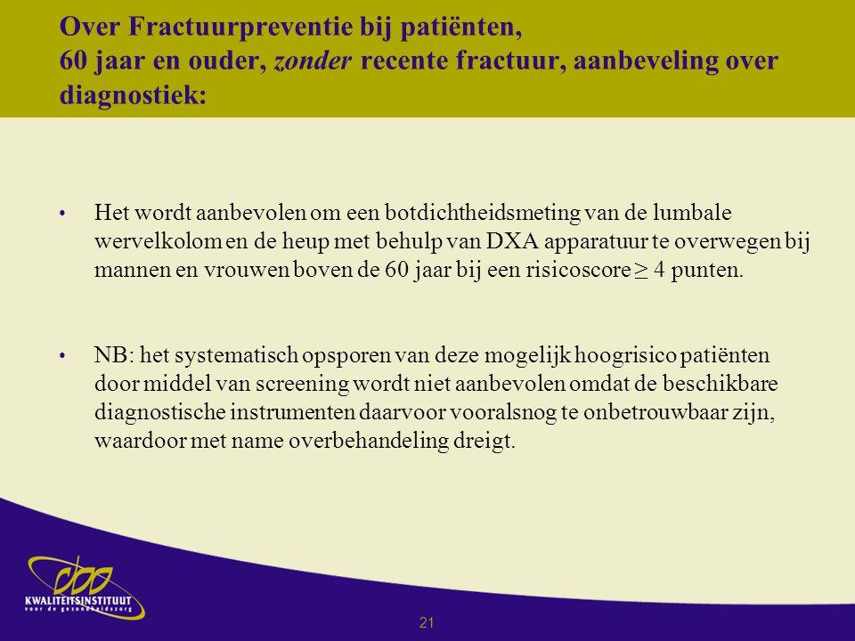 Over Fractuurpreventie bij patiënten, 60 jaar en ouder, zonder recente fractuur, aanbeveling over diagnostiek: